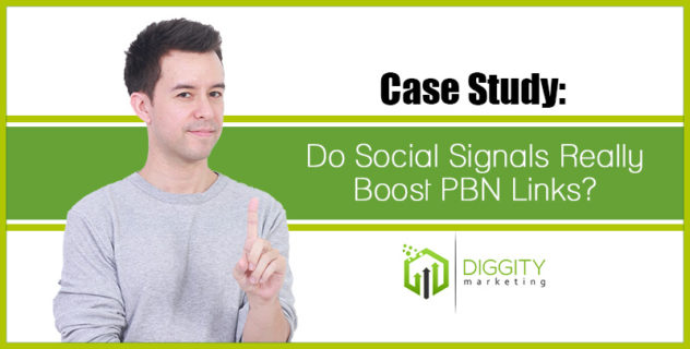 Case Study: Do Social Signals Really Boost PBN Links?