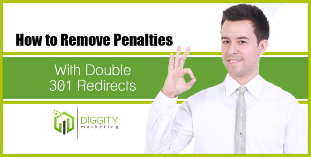 How to Remove Penalties with Double 301 Redirects