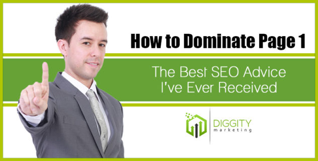 How to Dominate Page 1 – The Best SEO Advice I've Ever Received