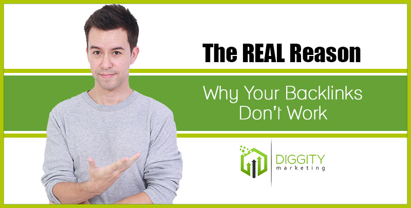 The REAL Reason Why Your Backlinks Don't Work