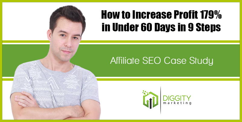 How to Increase Profit 179% in Under 60 Days in 9 Steps (Affiliate SEO Case Study)