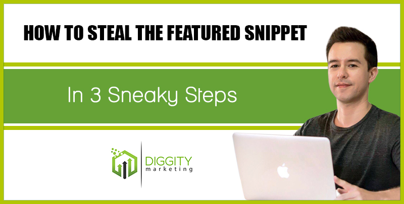 How to Steal the Featured Snippet in 3 Sneaky Steps