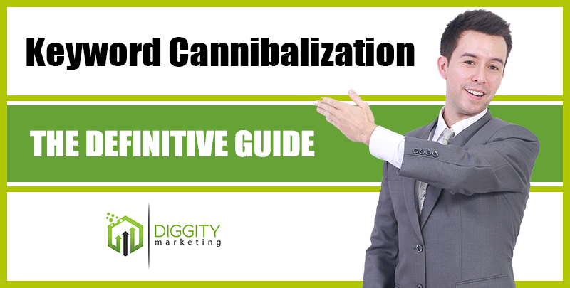 The Definitive Guide to Keyword Cannibalization: How to Diagnose and Fix it