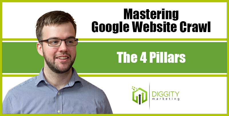 The 4 Pillars of Mastering Google Website Crawl