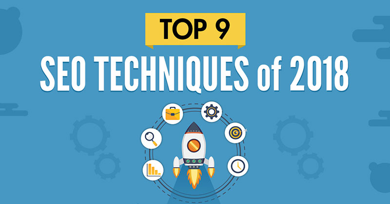 Infographic: The Top 9 SEO Techniques of 2018