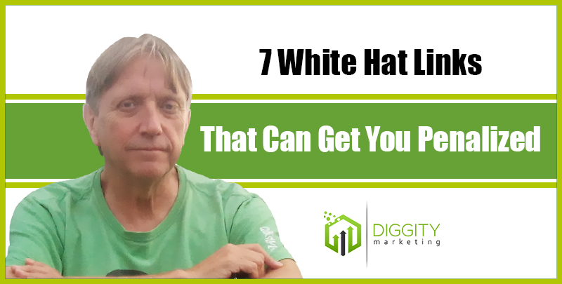 "7 ""White Hat"" Link Types that Can Get you Penalized in 2020"
