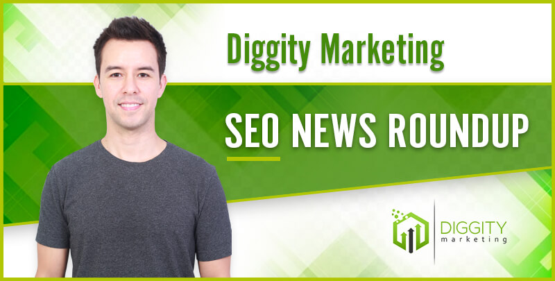 Diggity Marketing SEO News Roundup — April 2019