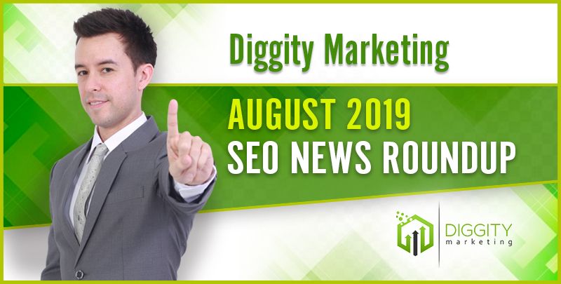 Diggity Marketing SEO News Roundup — August 2019