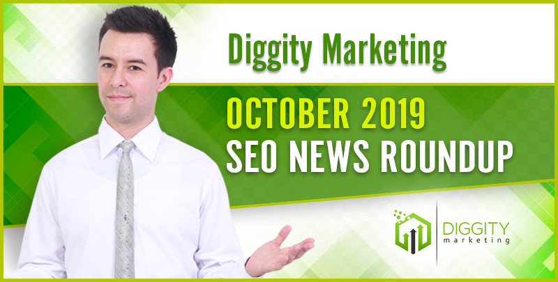 Diggity Marketing SEO News Roundup — October 2019