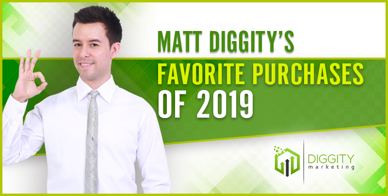 Matt Diggity's Favorite Purchases of 2019