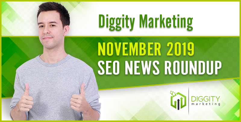 Diggity Marketing SEO News Roundup — November 2019