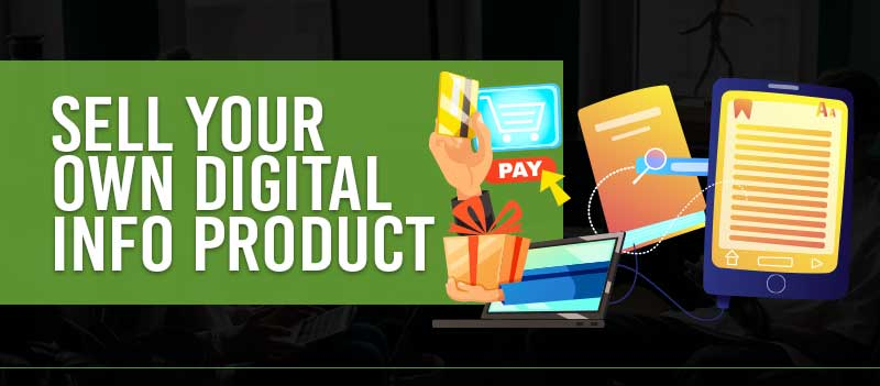 Sell Your Own Digital Info Product