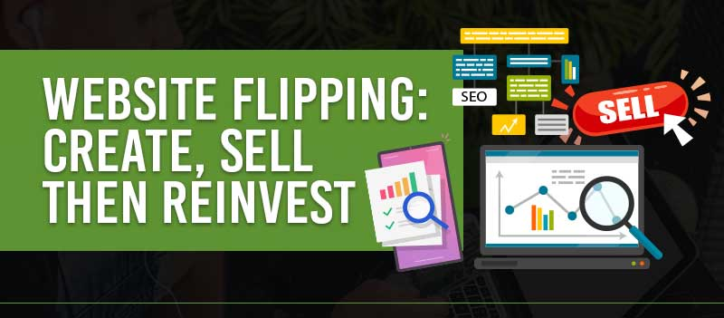Website Flipping: Create, Sell, Then Reinvest