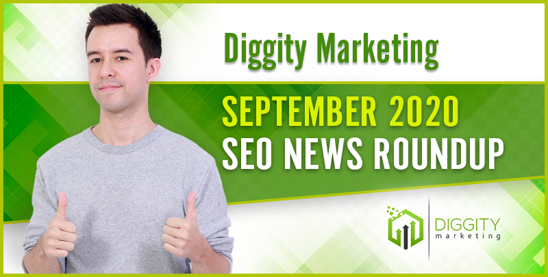 Diggity Marketing SEO News Roundup – September 2020