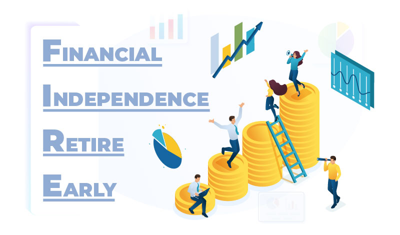 FIRE-Financial Independence Retire Early